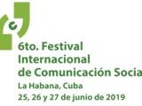 Comienza hoy en La Habana el VI Festival Internacional de la Comunicación Social